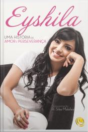Eyshila: Uma História De Amor E Perseverança
