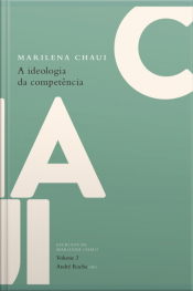 A Ideologia Da Competência: Escritos De Marilena Chaui, Vol. 3