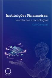 Instituições Financeiras: Tendências E Tecnologias