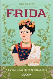 Frida: A biografia ilustrada de Frida Kahlo