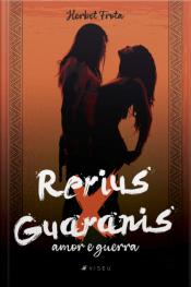Rerius X Guaranis: Amor E Guerra