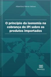 Princípio Da Isonomia Na Cobrança Do Ipi Sobre Os Produtos Importados