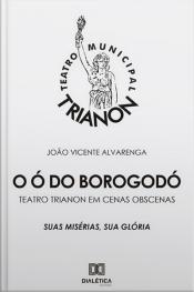 O Ó Do Borogodó: Teatro Trianon Em Cenas Obscenas