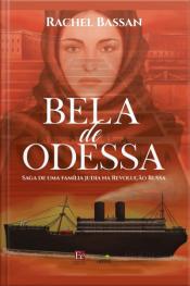 Bela De Odessa: Saga De Uma Família Judia Na Revolução Russa