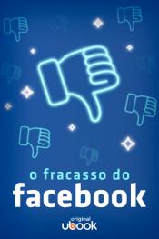 O fracasso do Facebook