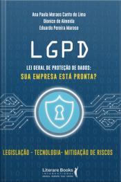 Lgpd - Lei Geral De Proteção De Dados: Sua Empresa Está Preparada?