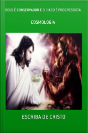 Deus É Conservador E O Diabo É Progressista: Cosmologia