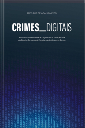 Crimes Digitais: Análise Da Criminalidade Digital Sob A Perspectiva Do Direito Processual Penal E Do Instituto Da Prova