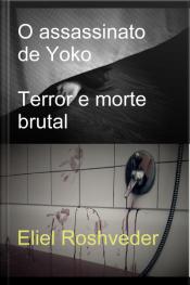 Assassinato De Yoko : Terror E Morte Brutal