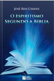 O Espiritismo segundo a Bíblia
