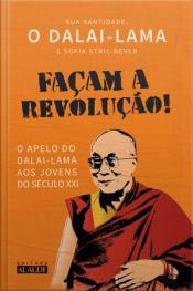 Façam A Revolução!: O Apelo Do Dalai-lama Aos Jovens Do Século Xxi