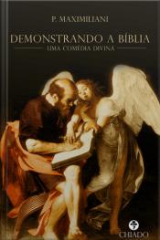 Demonstrando A Bíblia: Uma Comédia Divina
