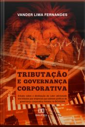 Tributação E Governança Corporativa: Estudo Sobre A Destinação Do Valor Adicionado Em Tributos Por Empresas Que Adotam Práticas De Governança Corporativa Listadas Na Bovespa