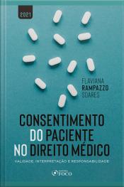 Consentimento Do Paciente No Direito Médico: Validade, Interpretação E Responsabilidade