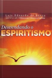Desvendando o Espiritismo