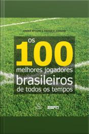 Os 100 Melhores Jogadores Brasileiros De Todos Os Tempos