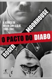 O Pacto Do Diabo: A Aliança De Hitler Com Stálin, 1939-1941