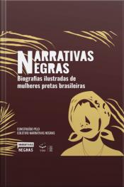Narrativas Negras: Biografias Ilustradas De Mulheres Pretas Brasileiras