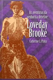 As Aventuras Da Senhorita Detetive Loveday Brooke