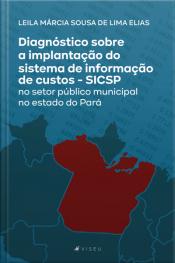 Diagnóstico Sobre A Implantação Do Sistema De Informação De Custos: Sicsp No Setor Público Municipal No Estado Do Pará