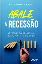 Abale A Recessão! Como Líderes De Sucesso Prosperam Em Meio A Crises