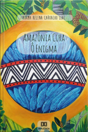 Amazônia Cura - Ô Enigma