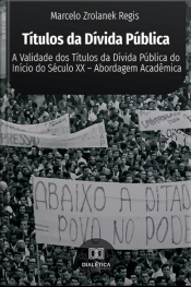 Títulos Da Dívida Pública: A Validade Dos Títulos Da Dívida Pública Do Início Do Século Xx – Abordagem Acadêmica