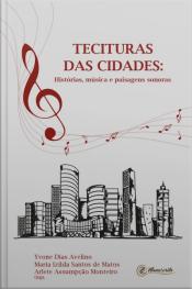 Tecituras Das Cidades: Histórias, Música E Paisagens Sonoras