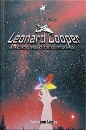(saga: O Destinado) Leonard Cooper & A Busca Pelos Cristais Primordiais