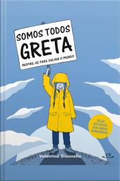 Somos Todos Greta: Inspire-se Para Salvar O Mundo