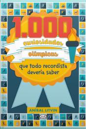 1000 Curiosidades Olímpicas Que Todo Recordista Deveria Saber