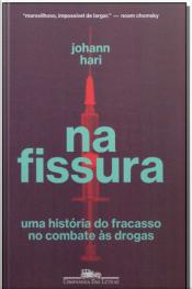 Na Fissura- Uma História do Fracasso no Combate às Drogas