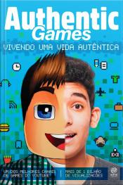 Authentic Games - Vivendo uma Vida Autêntica
