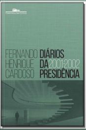 Diários da Presidência 2001-2002 - Vol. 04