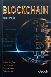 Blockchain: Revolução Para Uma Nova Era?