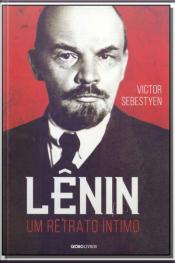 Lênin - Um Retrato Íntimo