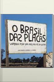 Brasil das Placas, O
