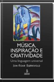 Música, Inspiração e Criatividade