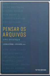 Pensar os arquivos: uma antologia - 01Ed/18