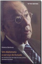 Um Diplomata a Serviço do Estado