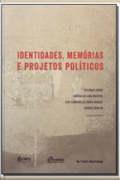 Identidades, Memórias e Projetos Políticos