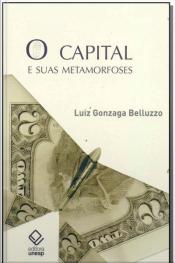 Capital e Suas Metamorfoses, O