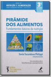 Pirâmide dos Alimentos - Fundamentos Básicos da Nutrição - 03Ed/18