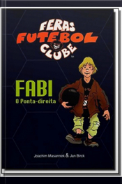 Fabi o Ponta Direita - Feras Futebol Clube