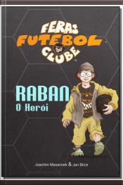 Raban o Herói - Feras Futebol Clube