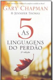 5 Linguagens do Perdão, As - 02Ed/19