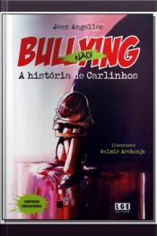 Bullying Nao - a Historia De Carlinhos