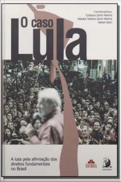 Caso Lula, o - 01Ed/2016