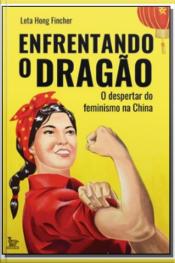 Enfrentando o Dragão - O Despertar do Feminismo na China