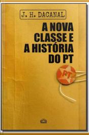 Nova Classe e a História do PT, A